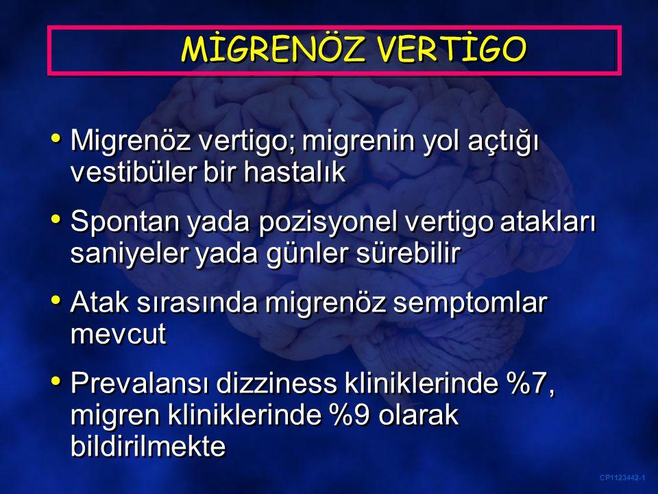 MİGRENÖZ VERTİGO Migrenöz vertigo; migrenin yol açtığı vestibüler bir hastalık.