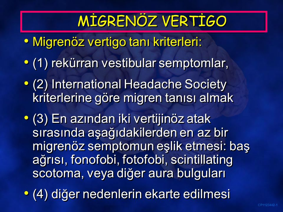 MİGRENÖZ VERTİGO Migrenöz vertigo tanı kriterleri: