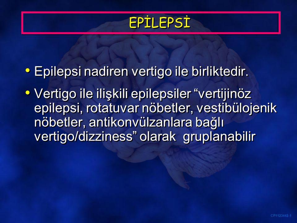 EPİLEPSİ Epilepsi nadiren vertigo ile birliktedir.