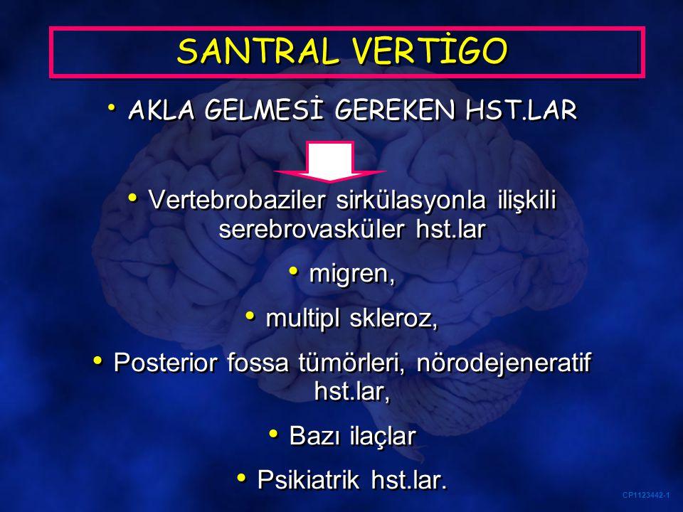 SANTRAL VERTİGO AKLA GELMESİ GEREKEN HST.LAR