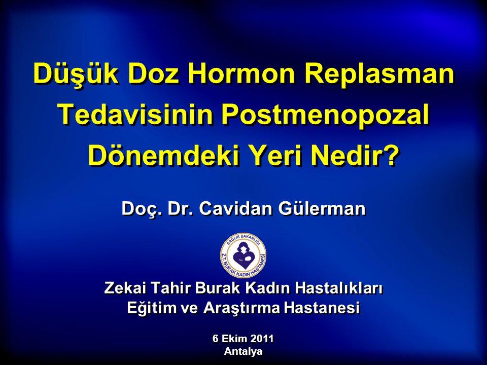 Düşük Doz Hormon Replasman Tedavisinin Postmenopozal Dönemdeki Yeri Nedir