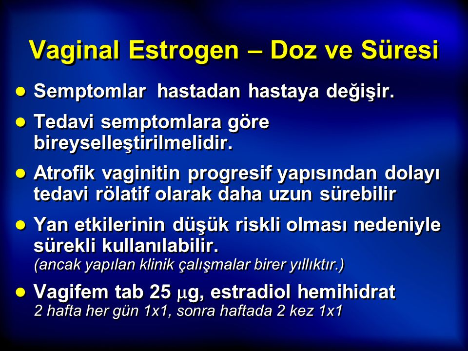 Vaginal Estrogen – Doz ve Süresi