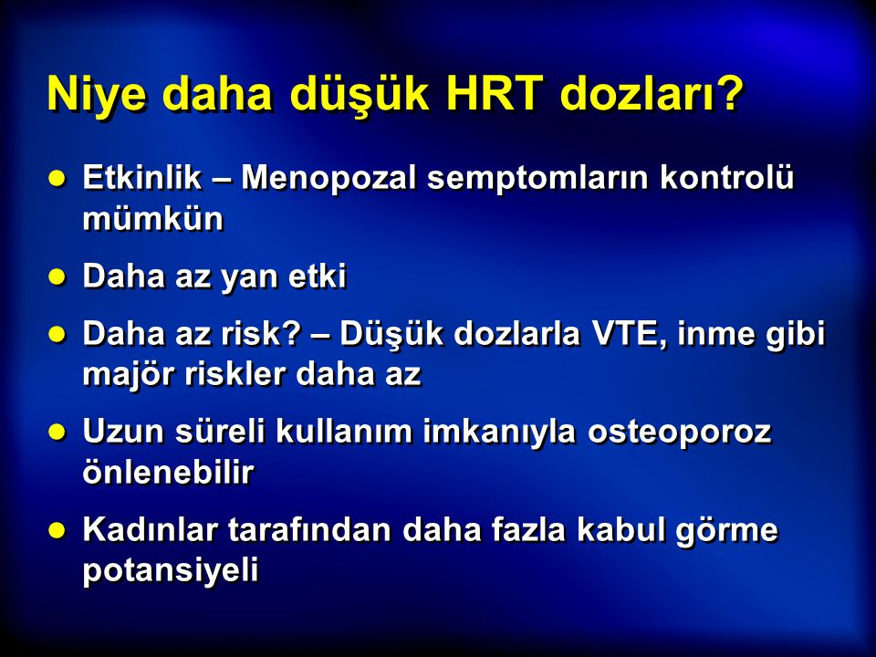 Niye daha düşük HRT dozları