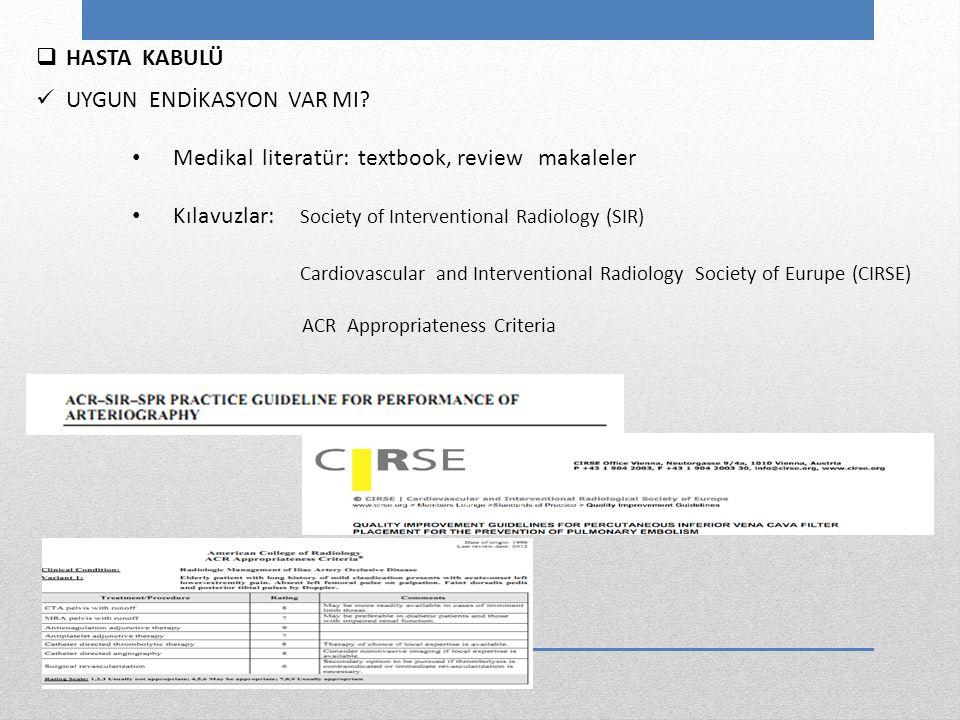 UYGUN ENDİKASYON VAR MI Medikal literatür: textbook, review makaleler