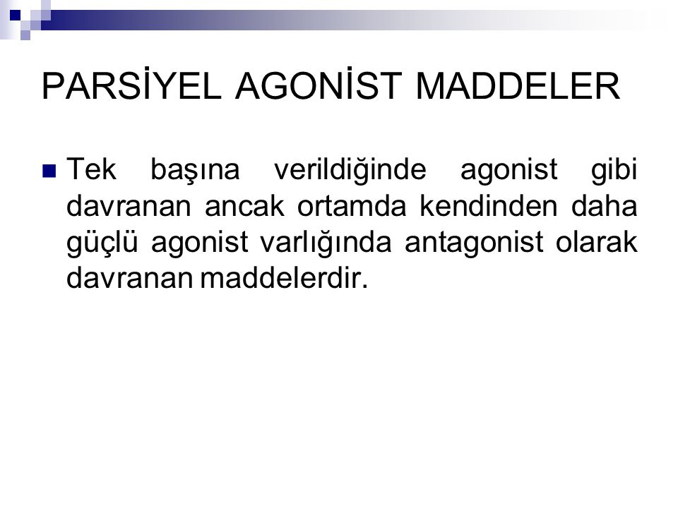 PARSİYEL AGONİST MADDELER
