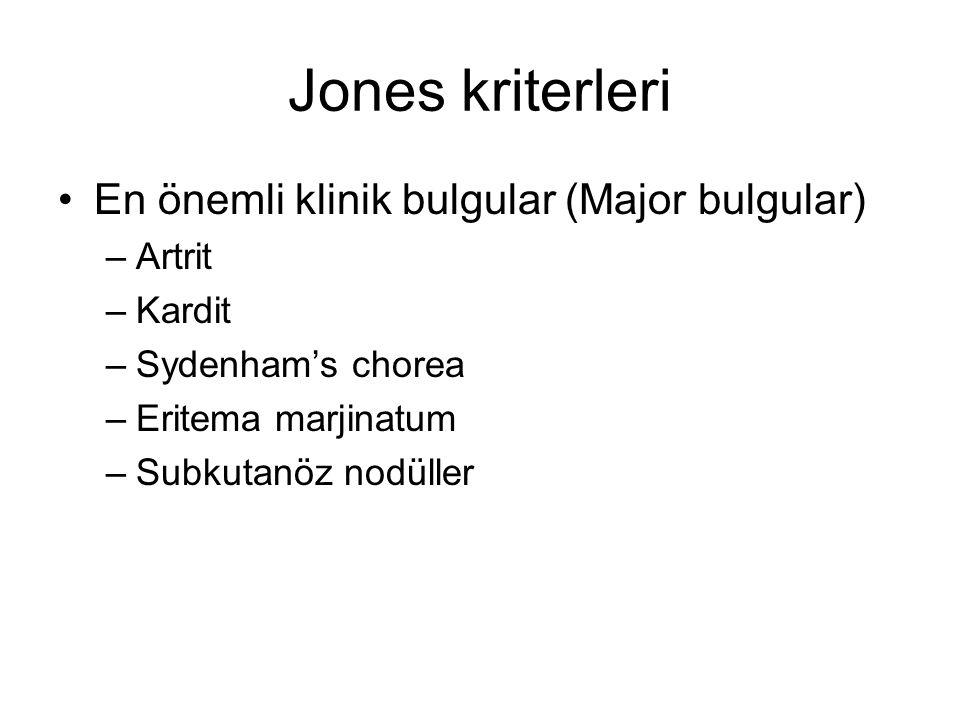 Jones kriterleri En önemli klinik bulgular (Major bulgular) Artrit