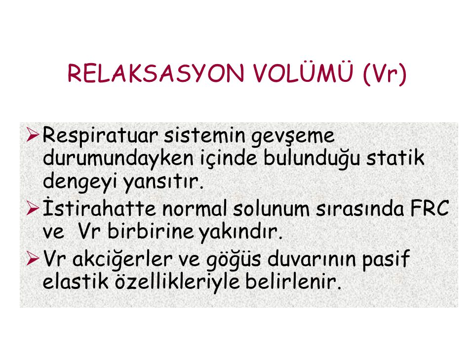 RELAKSASYON VOLÜMÜ (Vr)