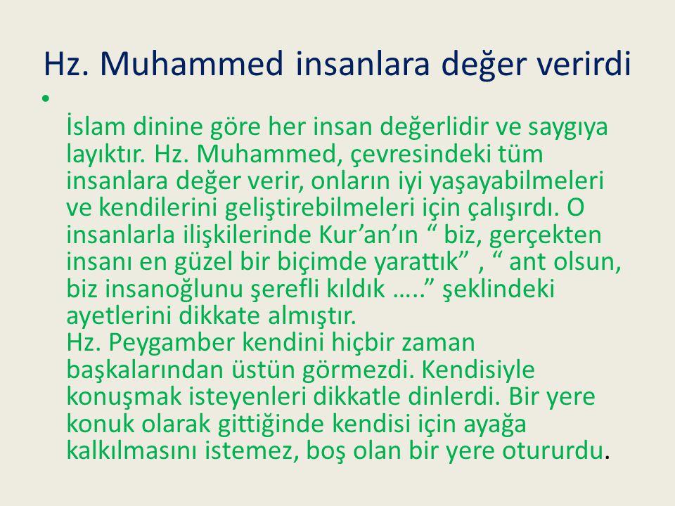 Hz. Muhammed insanlara değer verirdi