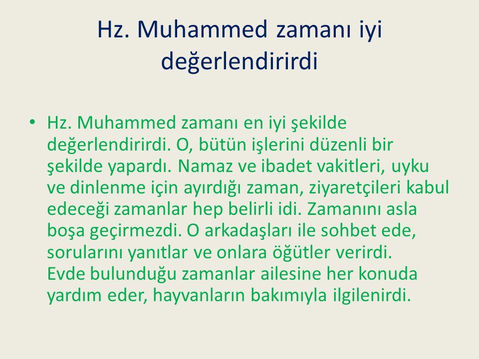 Hz. Muhammed zamanı iyi değerlendirirdi
