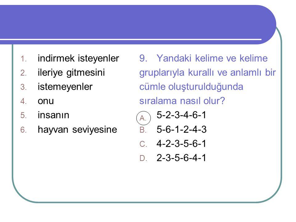 9. Yandaki kelime ve kelime gruplarıyla kurallı ve anlamlı bir