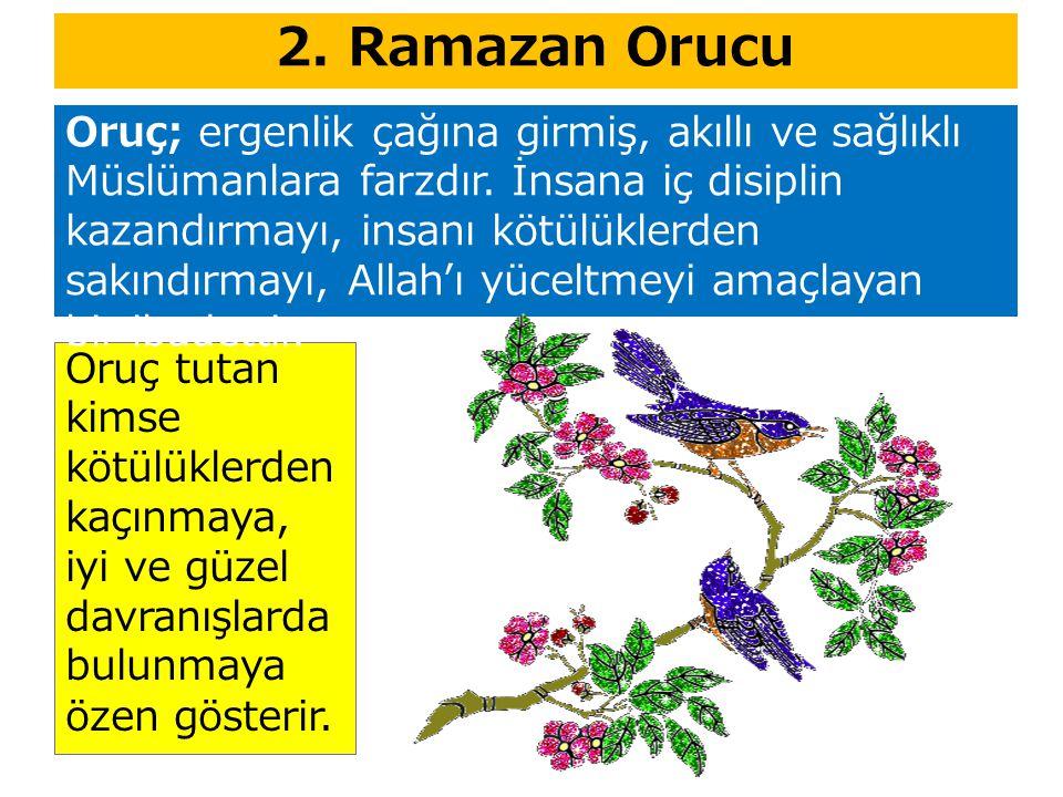 2. Ramazan Orucu Oruç; ergenlik çağına girmiş, akıllı ve sağlıklı