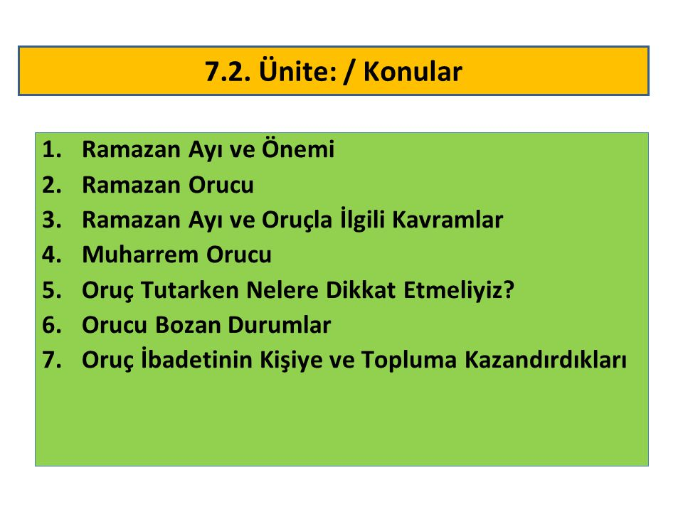 7.2. Ünite: / Konular Ramazan Ayı ve Önemi Ramazan Orucu