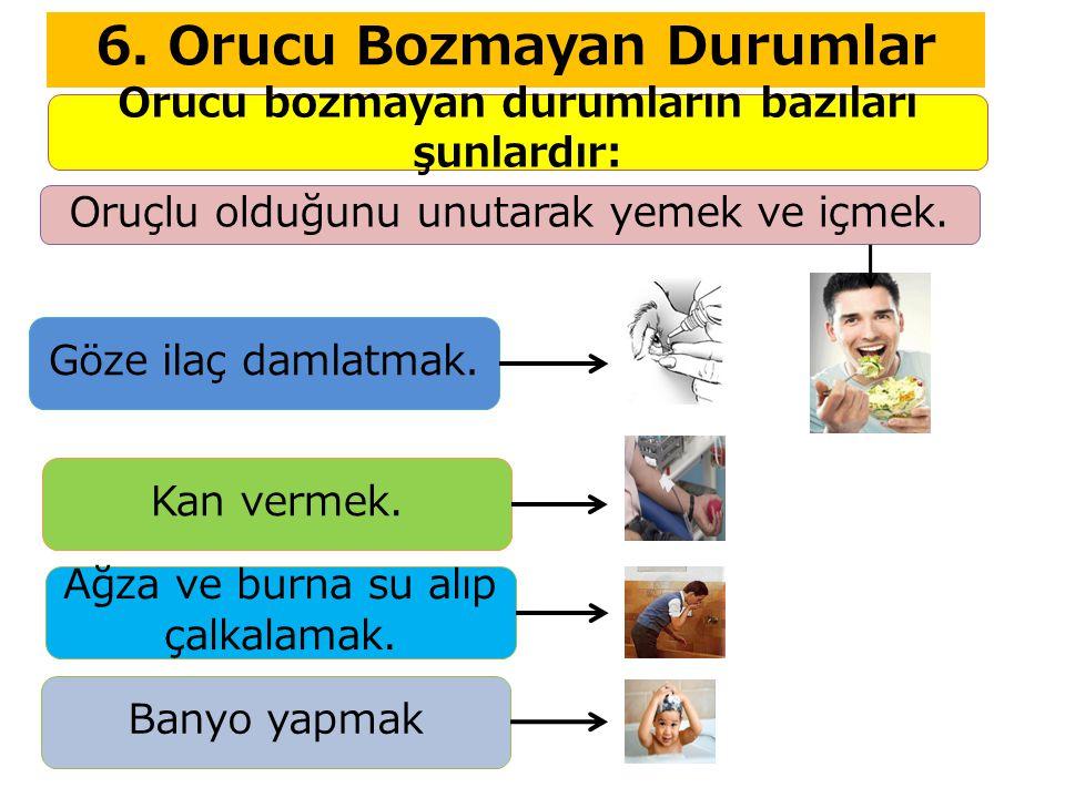 6. Orucu Bozmayan Durumlar
