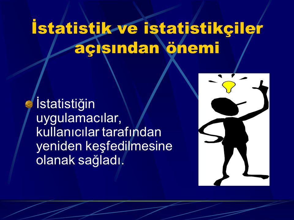 İstatistik ve istatistikçiler açısından önemi