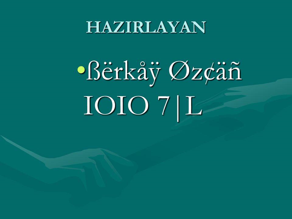 HAZIRLAYAN ßërkåÿ Øz¢äñ IOIO 7|L