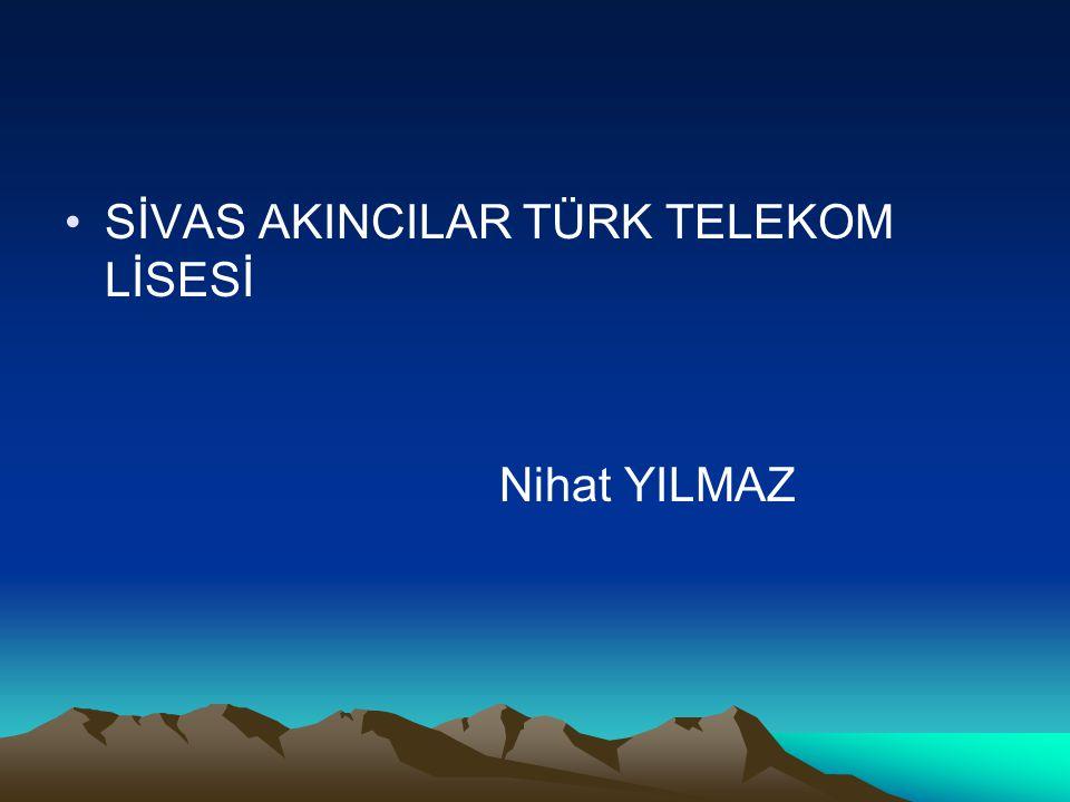 SİVAS AKINCILAR TÜRK TELEKOM LİSESİ