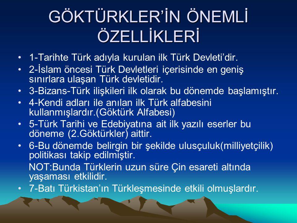 GÖKTÜRKLER'İN ÖNEMLİ ÖZELLİKLERİ