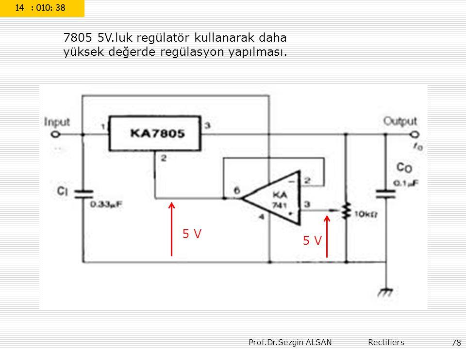 7805 5V.luk regülatör kullanarak daha yüksek değerde regülasyon yapılması.