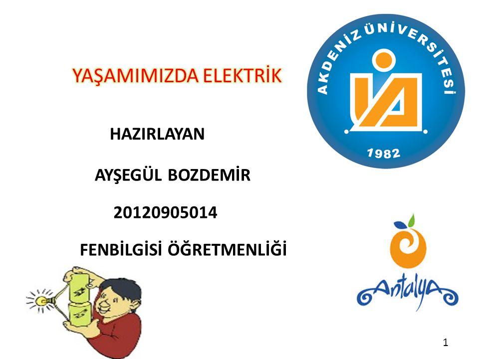 YAŞAMIMIZDA ELEKTRİK HAZIRLAYAN AYŞEGÜL BOZDEMİR 20120905014