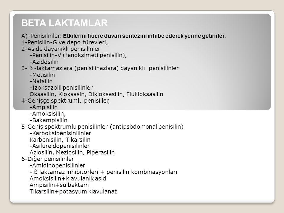 BETA LAKTAMLAR A)-Penisilinler: Etkilerini hücre duvarı sentezini inhibe ederek yerine getirirler. 1-Penisilin-G ve depo türevleri,