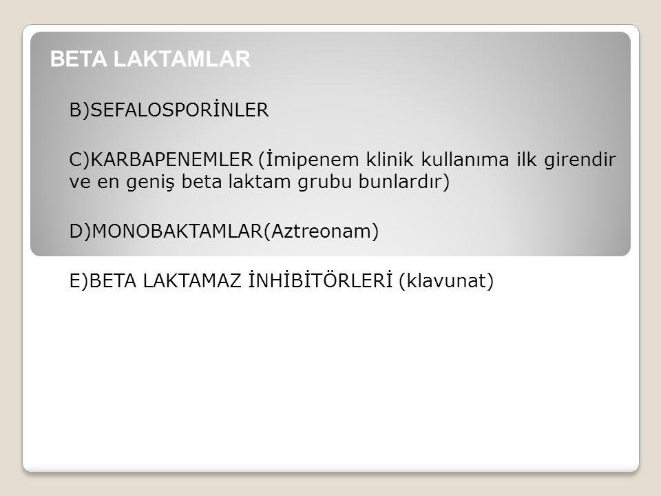 BETA LAKTAMLAR B)SEFALOSPORİNLER