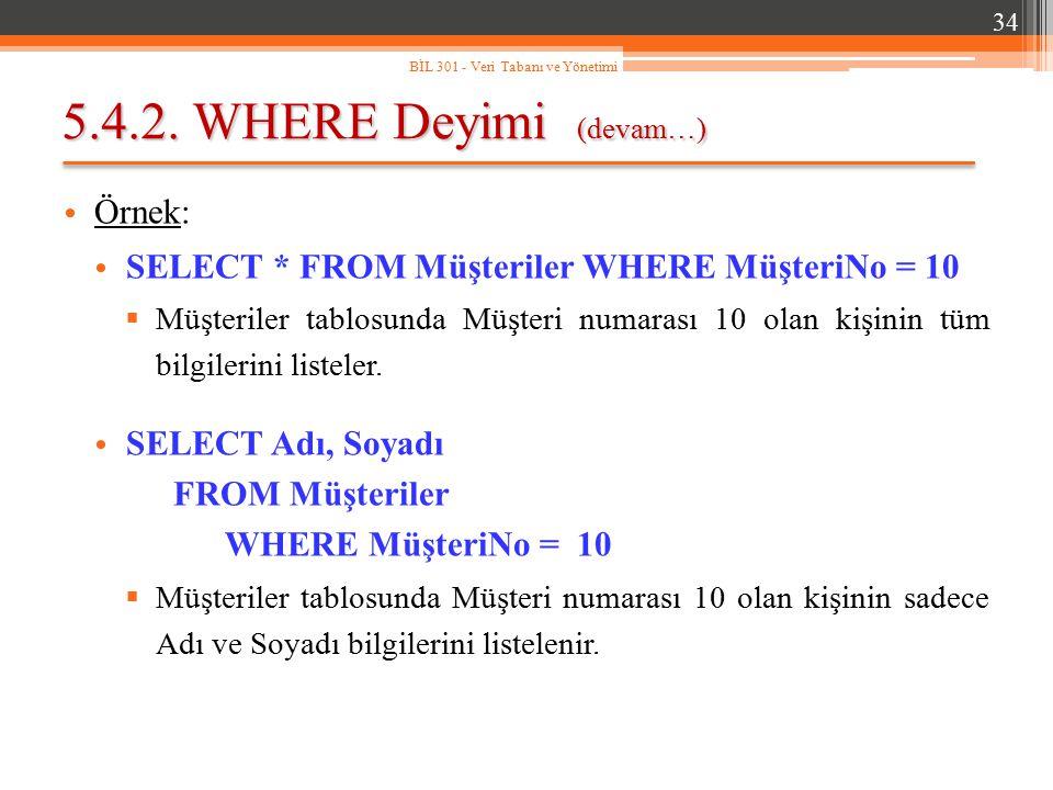 5.4.2. WHERE Deyimi (devam…) Örnek: