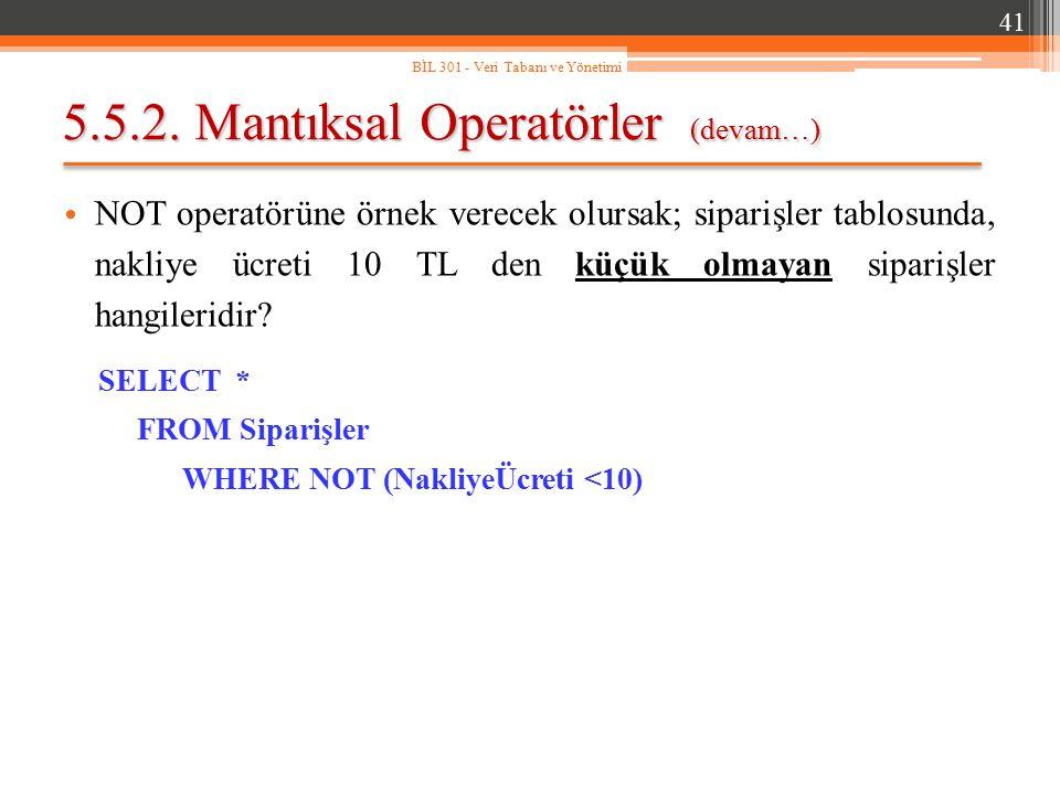5.5.2. Mantıksal Operatörler (devam…)