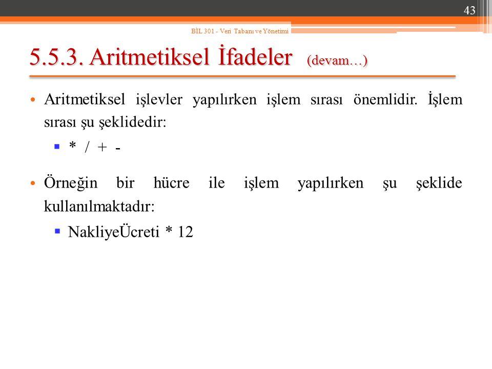 5.5.3. Aritmetiksel İfadeler (devam…)