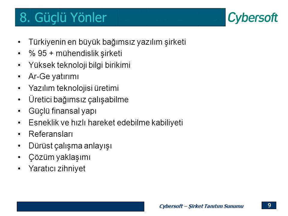 8. Güçlü Yönler Türkiyenin en büyük bağımsız yazılım şirketi