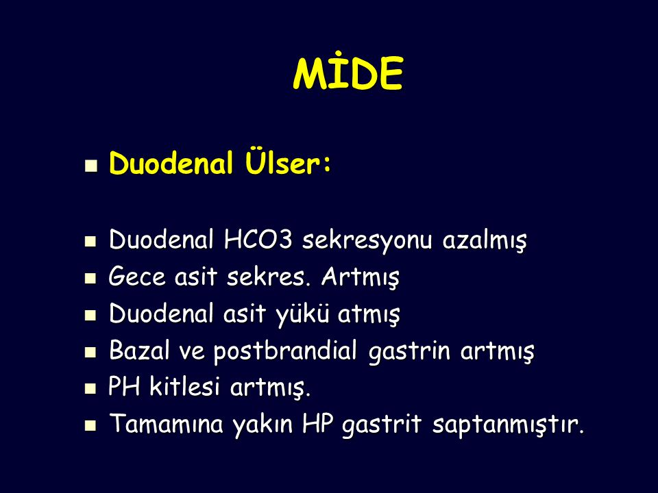 MİDE Duodenal Ülser: Duodenal HCO3 sekresyonu azalmış