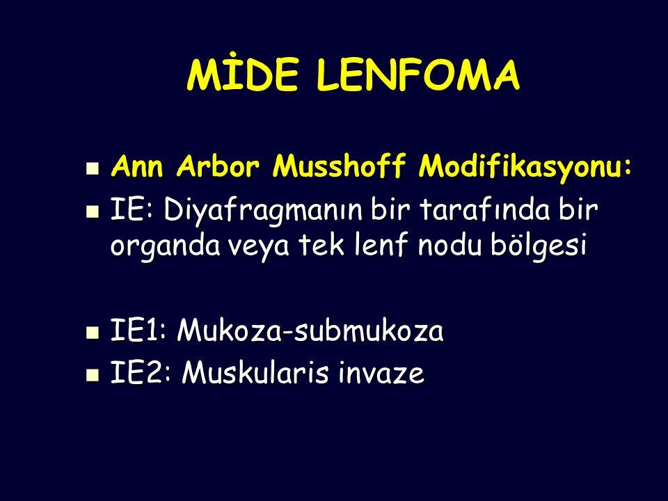 MİDE LENFOMA Ann Arbor Musshoff Modifikasyonu: