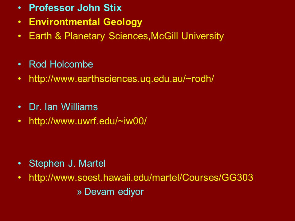 Professor John Stix Environtmental Geology. Earth & Planetary Sciences,McGill University. Rod Holcombe.