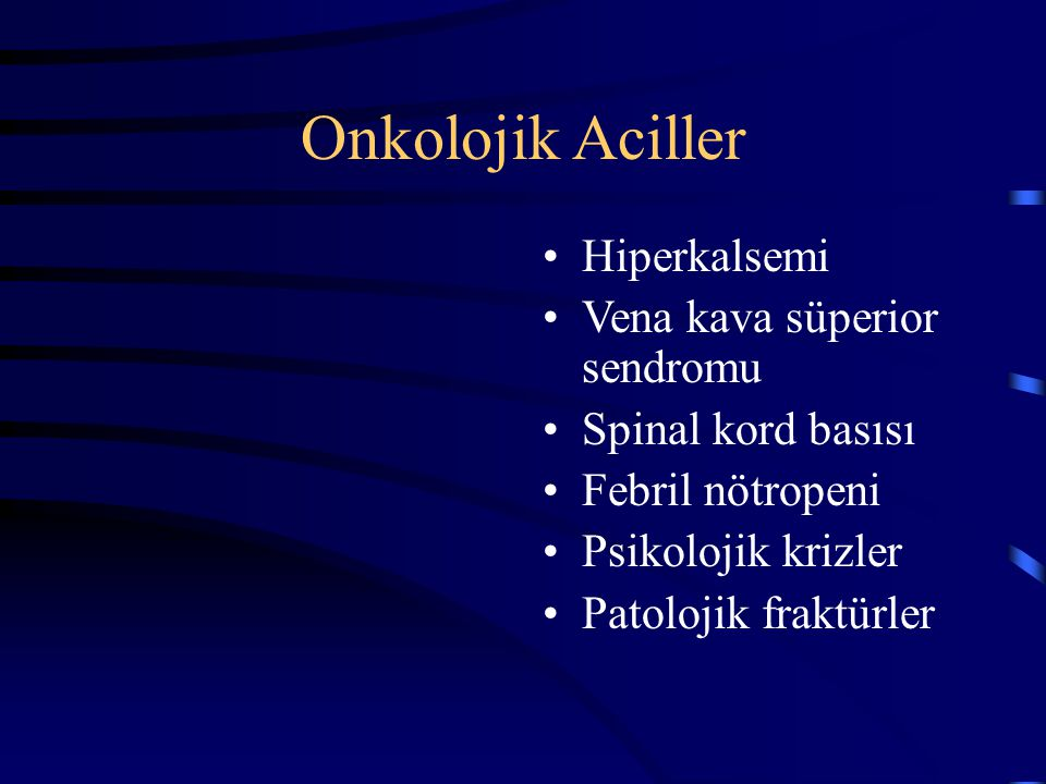 Onkolojik Aciller Hiperkalsemi Vena kava süperior sendromu