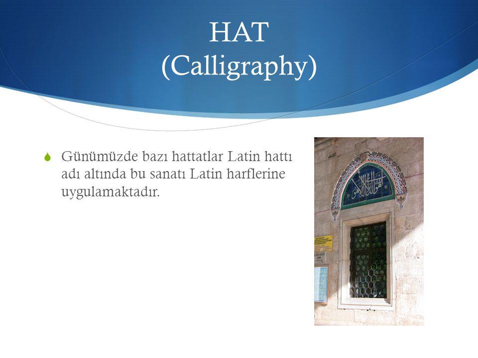 HAT (Calligraphy) Günümüzde bazı hattatlar Latin hattı adı altında bu sanatı Latin harflerine uygulamaktadır.