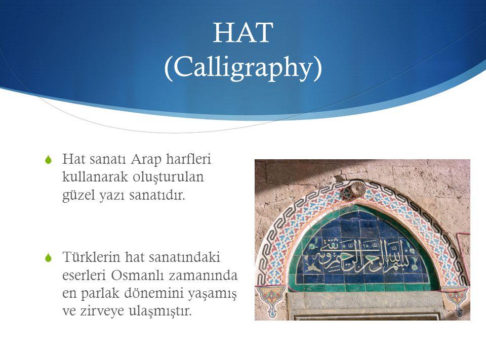 HAT (Calligraphy) Hat sanatı Arap harfleri kullanarak oluşturulan güzel yazı sanatıdır.