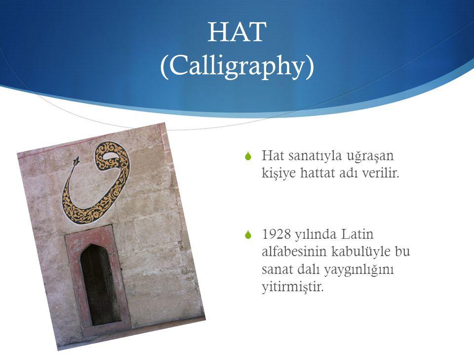 HAT (Calligraphy) Hat sanatıyla uğraşan kişiye hattat adı verilir.