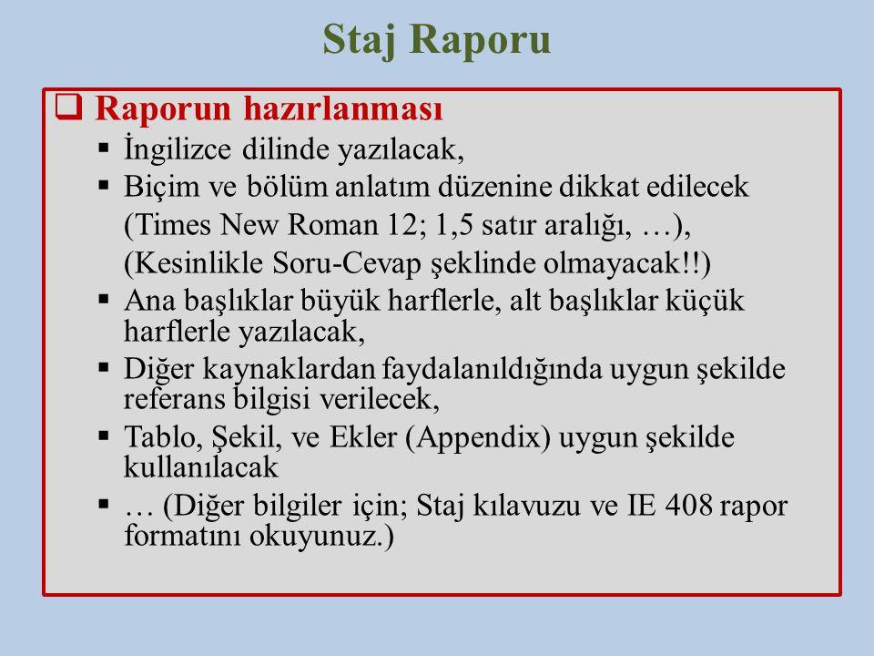 Staj Raporu Raporun hazırlanması İngilizce dilinde yazılacak,