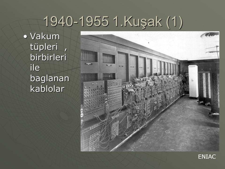 1940-1955 1.Kuşak (1) Vakum tüpleri , birbirleri ile baglanan kablolar