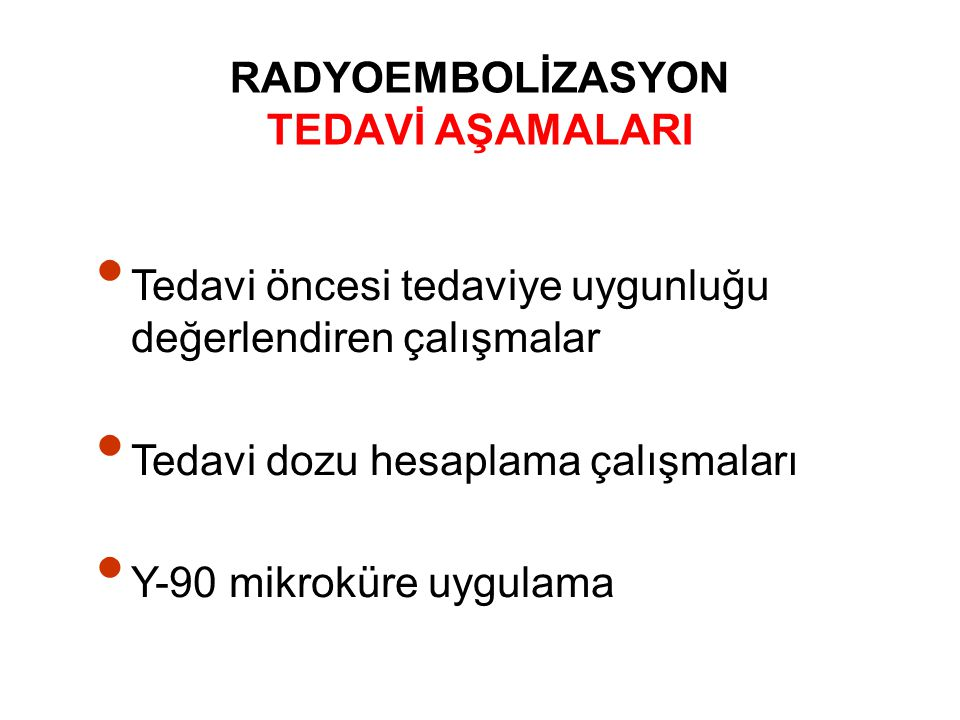 RADYOEMBOLİZASYON TEDAVİ AŞAMALARI