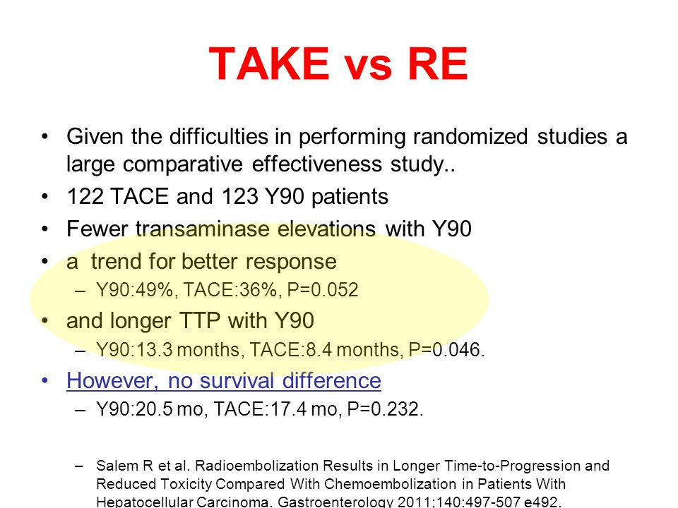 TAKE vs RE Given the difficulties in performing randomized studies a large comparative effectiveness study..