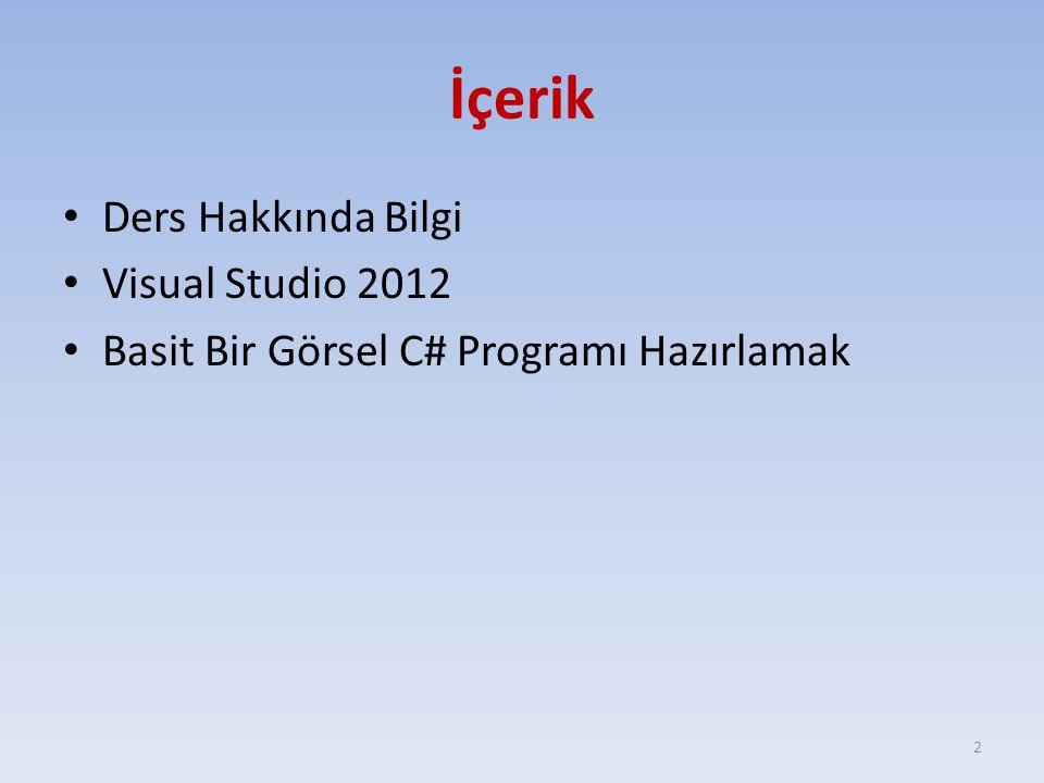 İçerik Ders Hakkında Bilgi Visual Studio 2012