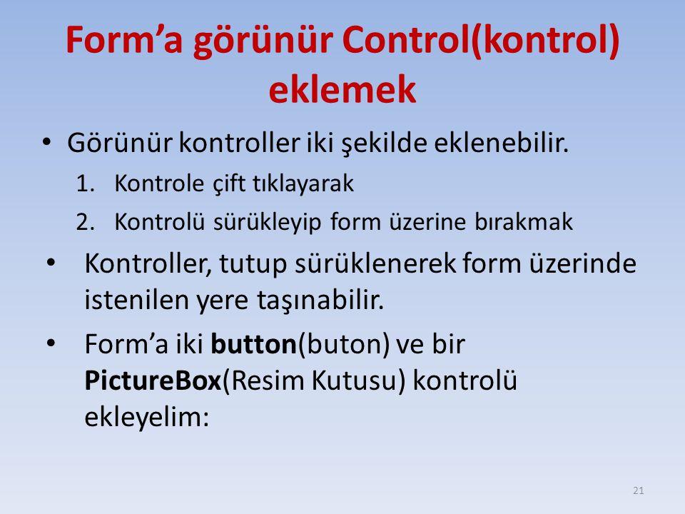Form'a görünür Control(kontrol) eklemek