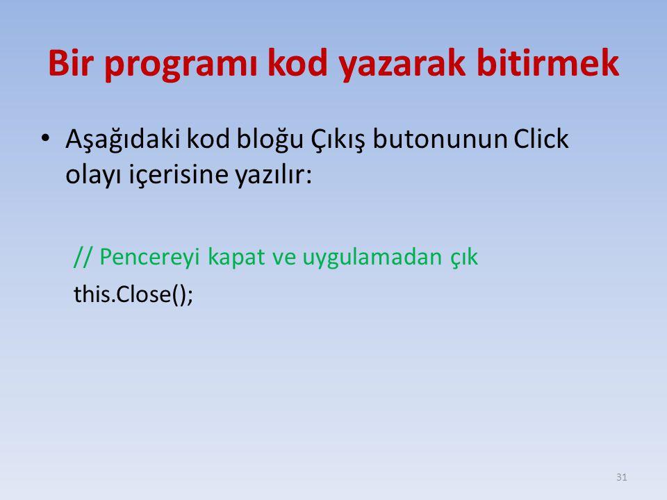 Bir programı kod yazarak bitirmek