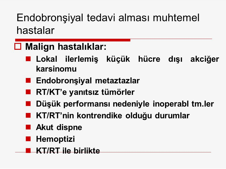 Endobronşiyal tedavi alması muhtemel hastalar