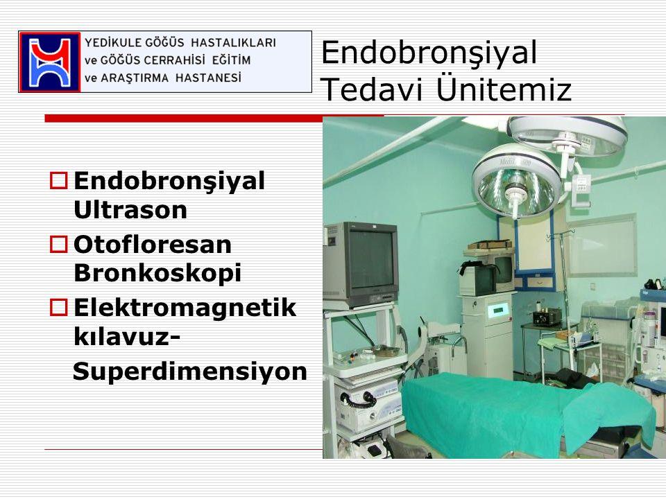 Endobronşiyal Tedavi Ünitemiz