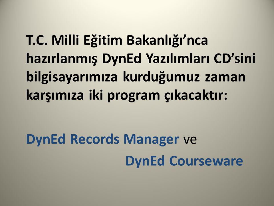 DynEd Records Manager ve DynEd Courseware