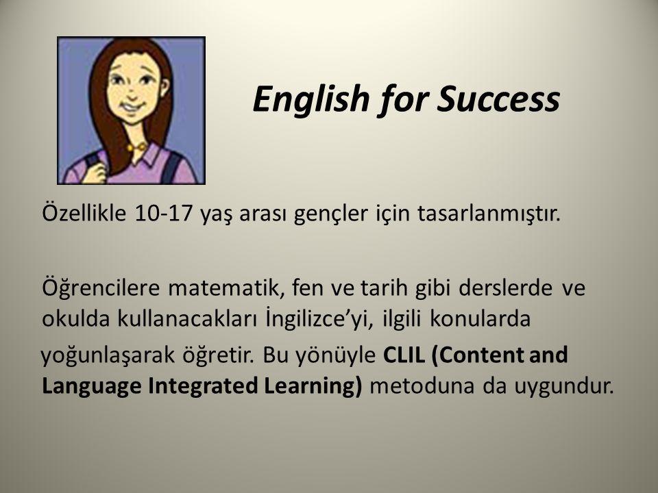 English for Success Özellikle 10-17 yaş arası gençler için tasarlanmıştır.