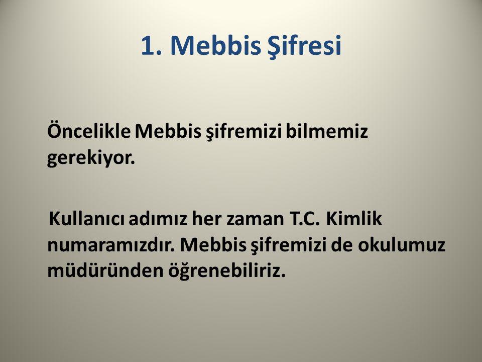 1. Mebbis Şifresi