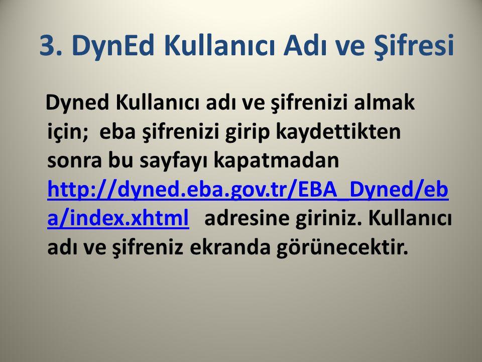 3. DynEd Kullanıcı Adı ve Şifresi