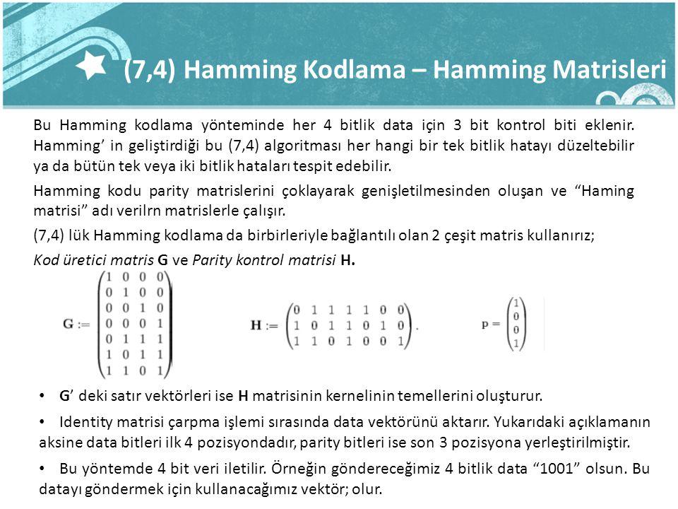 (7,4) Hamming Kodlama – Hamming Matrisleri